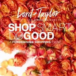 Lord and Taylor Shopping Fundraiser: Shop Smart, Do Good